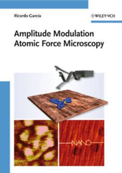 Garc?a, Ricardo - Amplitude Modulation Atomic Force Microscopy, ebook