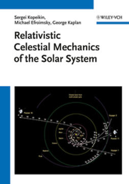 Kopeikin, Sergei - Relativistic Celestial Mechanics of the Solar System, ebook
