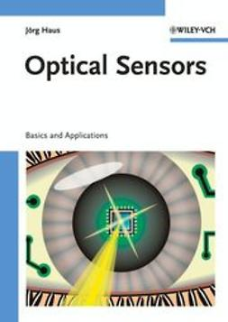 Haus, J?rg - Optical Sensors: Basics and Applications, ebook