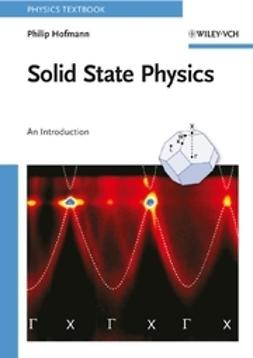 Hofmann, Philip - Solid State Physics: An Introduction, ebook