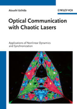 Uchida, Atsushi - Optical Communication with Chaotic Lasers: Applications of Nonlinear Dynamics and Synchronization, ebook