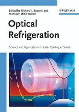 Epstein, Richard I. - Optical Refrigeration: Science and Applications of Laser Cooling of Solids, e-kirja