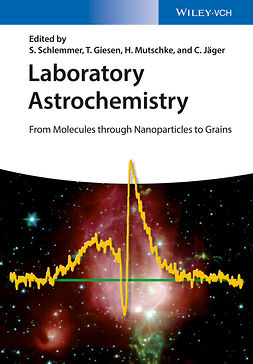 Giesen, Thomas - Laboratory Astrochemistry: From Molecules through Nanoparticles to Grains, ebook