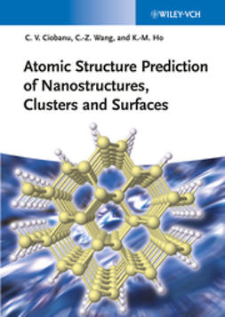 Ciobanu, Cristian V. - Atomic Structure Prediction of Nanostructures, Clusters and Surfaces, ebook
