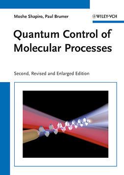 Brumer, Paul - Quantum Control of Molecular Processes, ebook