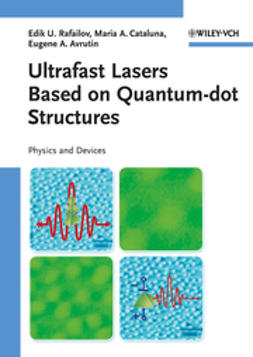 Rafailov, Edik U. - Ultrafast Lasers Based on Quantum Dot Structures: Physics and Devices, ebook
