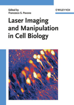 Pavone, Francesco S. - Laser Imaging and Manipulation in Cell Biology, ebook
