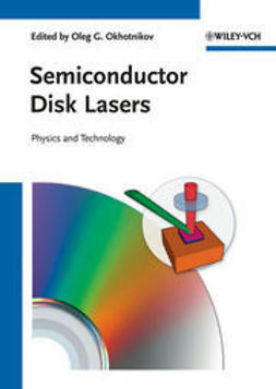 Okhotnikov, Oleg G. - Semiconductor Disk Lasers: Physics and Technology, ebook
