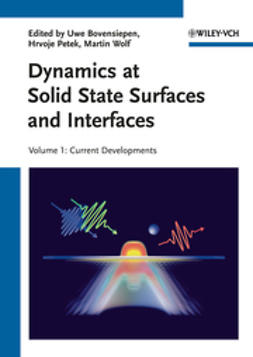 Bovensiepen, Uwe - Dynamics at Solid State Surfaces and Interfaces: Volume 1: Current Developments, e-bok