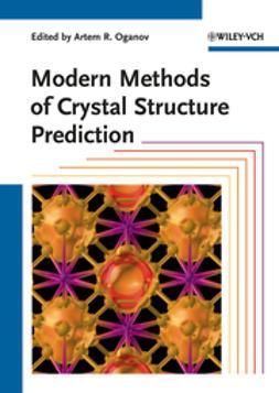 Oganov, Artem R. - Modern Methods of Crystal Structure Prediction, ebook