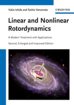 Ishida, Yukio - Linear and Nonlinear Rotordynamics: A Modern Treatment with Applications, ebook