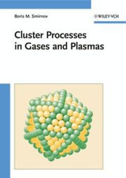 Smirnov, Boris M. - Cluster Processes in Gases and Plasmas, ebook