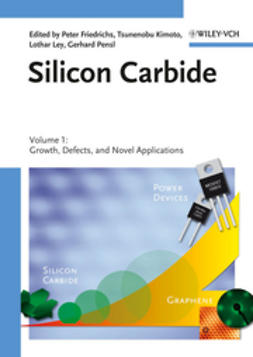 Friedrichs, Peter - Silicon Carbide: Volume 1: Growth, Defects, and Novel Applications, ebook