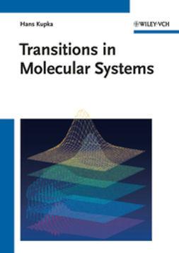 Kupka, Hans J. - Transitions in Molecular Systems, ebook