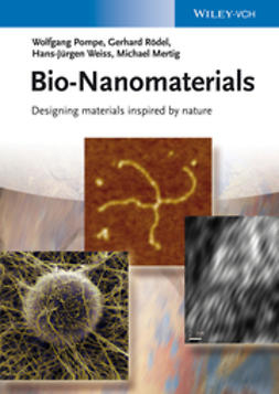 Pompe, Wolfgang - Bio-Nanomaterials: Designing Materials Inspired by Nature, ebook
