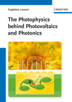 Lanzani, Guglielmo - The Photophysics behind Photovoltaics and Photonics, ebook