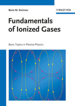 Smirnov, Boris M. - Fundamentals of Ionized Gases: Basic Topics in Plasma Physics, ebook