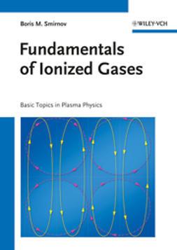Fundamentals of Ionized Gases: Basic Topics in Plasma Physics