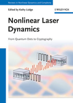 Lüdge, Kathy - Nonlinear Laser Dynamics - From Quantum Dots to Cryptography, ebook