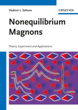 Safonov, Vladimir L. - Nonequilibrium Magnons: Theory, Experiment and Applications, e-bok