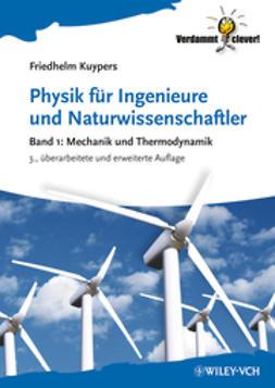 Kuypers, Friedhelm - Physik für Ingenieure und Naturwissenschaftler: Band 1 - Mechanik und Thermodynamik, ebook