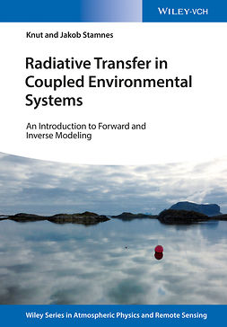 Stamnes, Jakob J. - Radiative Transfer in Coupled Environmental Systems: An Introduction to Forward and Inverse Modeling, ebook