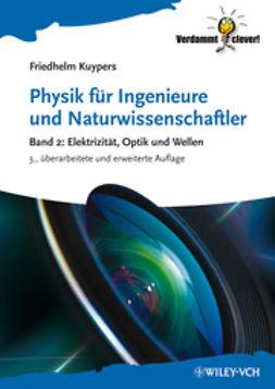 Kuypers, Friedhelm - Physik für Ingenieure und Naturwissenschaftler: Band 2: Elektrizität, Optik und Wellen, ebook