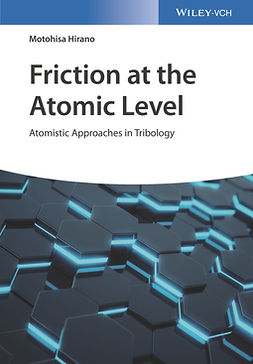 Hirano, Motohisa - Friction at the Atomic Level: Atomistic Approaches in Tribology, ebook