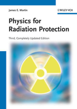 Martin, James E. - Physics for Radiation Protection, ebook