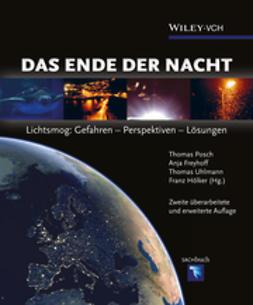 Posch, Thomas - Das Ende der Nacht: Lichtsmog: Gefahren - Perspektiven - Lsungen, ebook