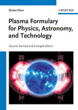 Diver, Declan - Plasma Formulary for Physics, Astronomy, and Technology, e-bok
