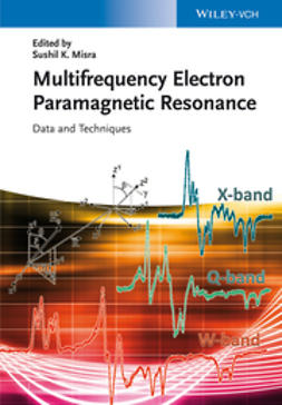 Misra, Sushil K. - Handbook of Multifrequency Electron Paramagnetic Resonance: Data and Techniques, ebook