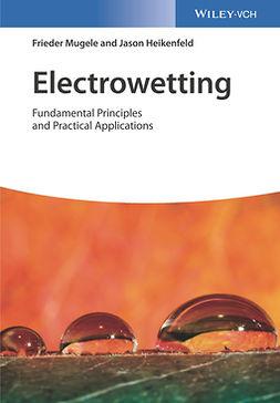Heikenfeld, Jason - Electrowetting: Fundamental Principles and Practical Applications, e-kirja
