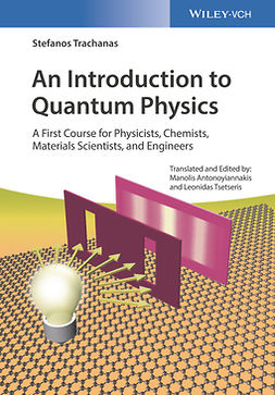 Antonoyiannakis, Manolis - An Introduction to Quantum Physics: A First Course for Physicists, Chemists, Materials Scientists, and Engineers, ebook