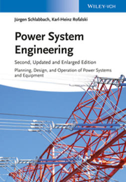 Schlabbach, Juergen - Power System Engineering: Planning, Design, and Operation of Power Systems and Equipment, ebook