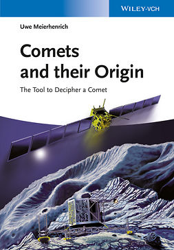 Meierhenrich, Uwe - Comets And Their Origin: The Tools To Decipher A Comet, ebook