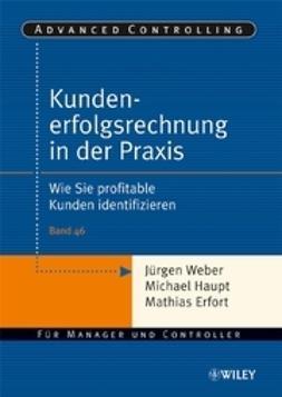 Weber, J?rgen - Kundenerfolgsrechnung in der Praxis: Wie Sie profitable Kunden identifizieren, e-bok