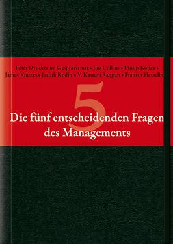 Drucker, Peter F. - Die fnf entscheidenden Fragen des Managements, ebook