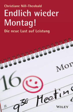 Nill-Theobald, Christiane - Endlich wieder Montag!: Die neue Lust auf Leistung, ebook