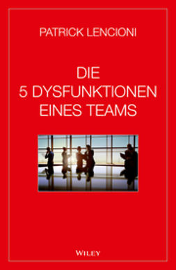 Lencioni, Patrick M. - Die 5 Dysfunktionen eines Teams, ebook
