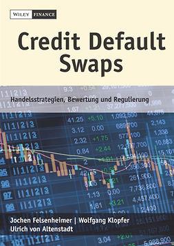 Altenstadt, Ulrich von - Credit Default Swaps: Handelsstrategien, Bewertung und Regulierung, e-kirja