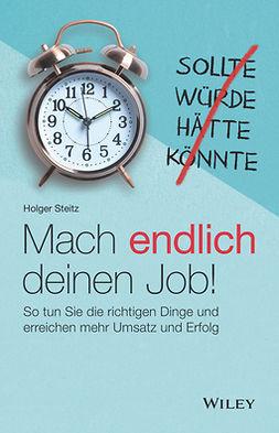 Steitz, Holger - Mach endlich deinen Job!: So tun Sie die richtigen Dinge und erreichen mehr Umsatz und Erfolg, ebook