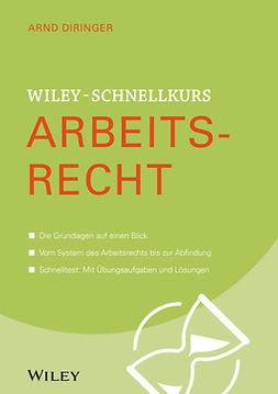 Diringer, Arnd - Wiley-Schnellkurs Arbeitsrecht, ebook