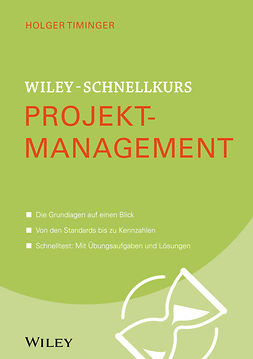 Timinger, Holger - Wiley-Schnellkurs Projektmanagement, e-bok