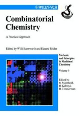 Bannwarth, Willi - Combinatorial Chemistry: A Practical Approach, ebook