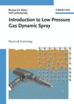 Maev, Roman Gr. - Introduction to Low Pressure Gas Dynamic Spray: Physics & Technology, ebook