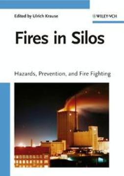 Krause, Ulrich - Fires in Silos: Hazards, Prevention, and Fire Fighting, ebook