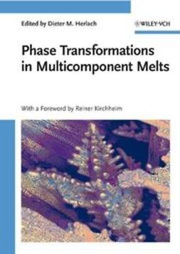 Herlach, Dieter M. - Phase Transformations in Multicomponent Melts, ebook