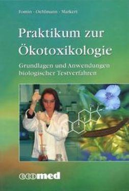 Fomin, Anette - Praktikum zur Ökotoxikologie, ebook
