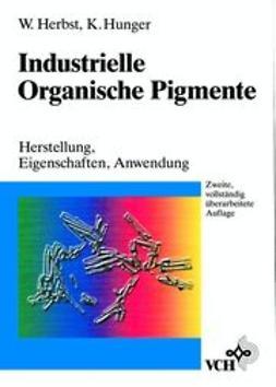 Herbst, Willy - Industrielle Organische Pigmente: Herstellung, Eigenschaften, Anwendung, ebook
